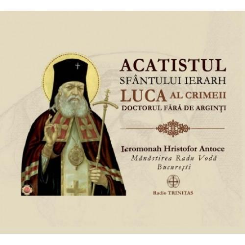 Acatistul Sfantului Ierarh Luca al Crimeii Doctorul fara de arginti