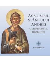 ACATISTUL SFÂNTULUI ANDREI - OCROTITORUL ROMÂNIEI