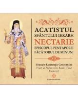 ACATISTUL SFÂNTULUI IERARH NECTARIE - EPISCOPUL PENTAPOLEI, FĂCĂTORUL DE MINUNI