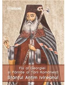 Fiu al Georgiei si Parinte al Tarii Romanesti Sfantul Antim Ivireanul